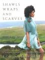 Shawls wraps & scarves : 21 elegant & graceful hand-knit patterns