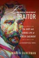 Luminous traitor : the just and daring life of Roger Casement, a biographical novel