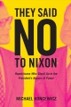 They said no to Nixon : Republicans who stood up to the president's abuses of power