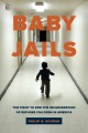 Baby jails : the fight to end the incarceration of refugee children in America