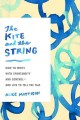 The kite and the string : how to write with spontaneity and control - and live to tell the tale