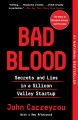 Bad blood  :[book group in a bag]: secrets and lies in a Silicon Valley Startup