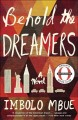 Behold the dreamers :[book group in a bag] / a novel