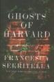 Ghosts of Harvard : a novel