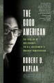 The good American : the epic life of Bob Gersony, the U.S.  Government's greatest humanitarian