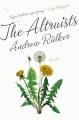 The altruists : a novel