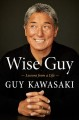 Wise guy : lessons from a life