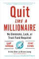 Quit like a millionaire : no gimmicks, luck, or trust fund required