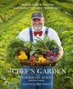The Chef's Garden : a modern guide to common and unusual vegetables - with recipes
