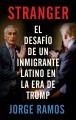 Stranger : el desafío de un inmigrante latino en la era de Trump