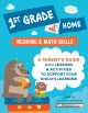 1st grade at home : a parent's guide with lessons & activities to support your child's learning. Reading & math skills.