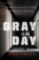 Gray day : my undercover mission to expose America's first cyber spy