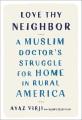 Love thy neighbor : a Muslim doctor