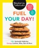 Fuel your day! : 100+ seriously addictive energy cookies, bites, bars & more