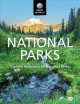 National parks : explore America's 60 national parks