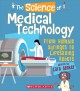 The science of medical technology : from humble syringes to lifesaving robots