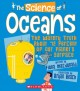 The science of oceans : the watery truth about 72 percent of our planet
