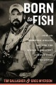 Born to fish : how an obsessed angler became the world's greatest striped bass fisherman