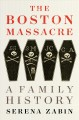 The Boston Massacre : a family history