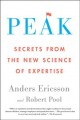 Peak : secrets from the new science of expertise