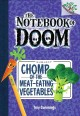 The notebook of doom : chomp of the meat-eating vegetables