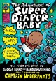The adventures of Super Diaper Baby : the first epic novel