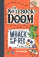 The notebook of doom : whack of the P-rex