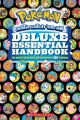 Pokémon gotta catch 'em all! : deluxe essential handbook : the need-to-know stats and facts on over 700 Pokémon.
