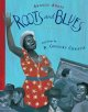 Roots and blues : a celebration