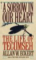 A sorrow in our heart : the life of Tecumseh