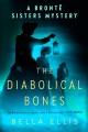 The diabolical bones : a Brontë sisters mystery