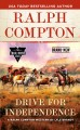 Drive for independence : a Ralph Compton western