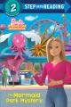 Barbie dreamhouse adventures : the Mermaid Park mystery