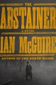 The abstainer : a novel