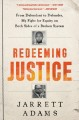 Redeeming justice : from defendant to defender, my fight for equity on both sides of a broken system