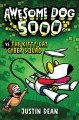 Awesome Dog 5000 vs. The Kitty Cat Cyber Squad