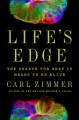 Life's edge : the search for what it means to be alive