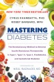 Mastering Diabetes: The Revolutionary Method to Reverse Insulin Resistance Permanently in Type 1, Type 1.5, Type 2, Prediabetes, and Gesta