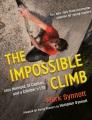 The impossible climb : Alex Honnold, El Capitan, and a climber