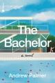 The bachelor : a novel
