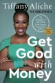 Get good with money : ten simple steps to becoming financially whole