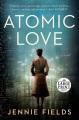 Atomic love : a novel