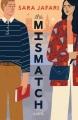 The mismatch : a novel