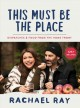 This must be the place: dispatches and food from the home front : a cookbook