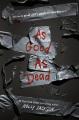 As good as dead : the final A good girl's guide to murder novel