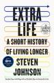 Extra life : a short history of living longer