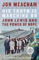 His truth is marching on : John Lewis and the power of hope