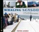 Whaling season : a year in the life of an arctic whale scientist