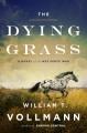 The dying grass : a novel of the Nez Perce War