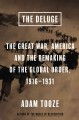 The deluge : the Great War, America and the remaking of global order, 1916-1931